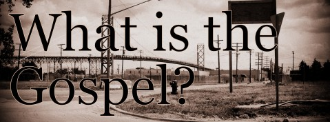 what_is_the_gospel_#1